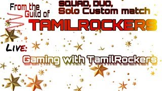 Gaming with Tamilrockers ❤