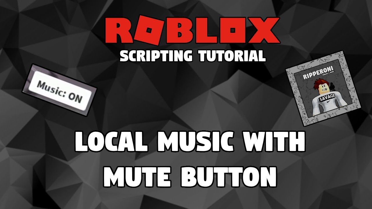 Roblox How To Add Local Music To Your Game With Mute Button Youtube