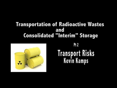 Nuclear Waste Issues - Pt. 2 - Transport & Storage Risks