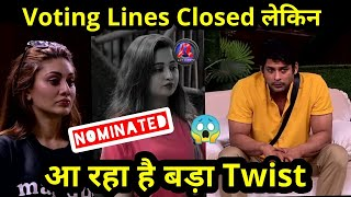 Bigg Boss 13: Voting Lines Closed but there is big Twist | Bigg boss करेंगे और लोग nominate?
