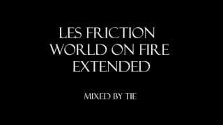 Les Friction - World on Fire [Extended]