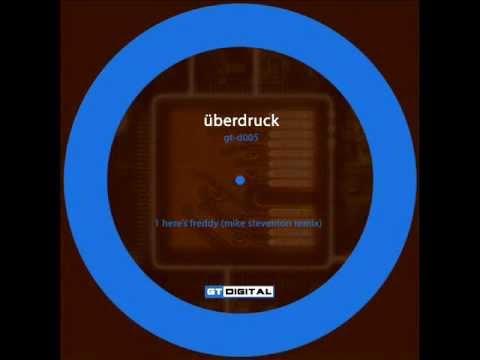 Uberdruck - Here's Freddy (Mike Steventon Remix) (GTD005)