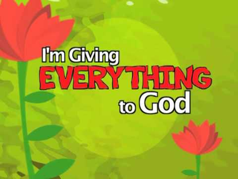 I'm giving everything to God