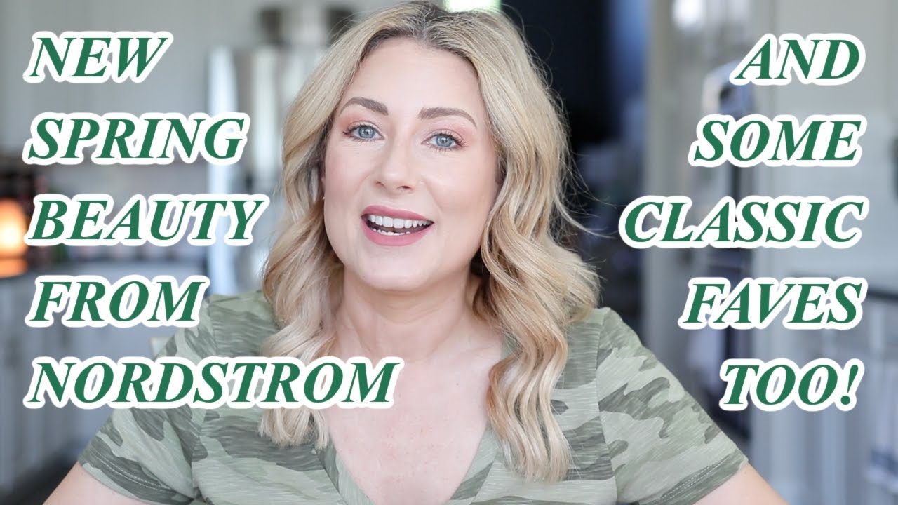 New Spring Beauty at Nordstrom (And Classic Faves Too) | MsGoldgirl