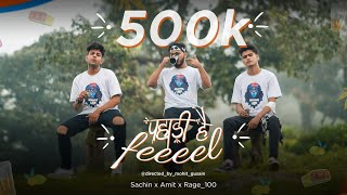 Pahadi hai feel : Sachin x Amit x Rage100 (Official Video) Mohit | Latest Pahadi Song | Team Tornado