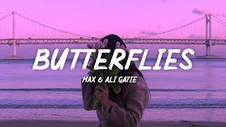 MAX & Ali Gatie - Butterflies (Lyrics)
