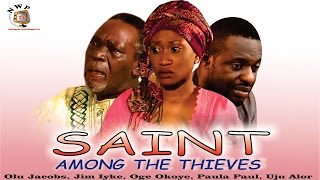 Saint Among Thieves    -  Nigerian Nollywood Movie