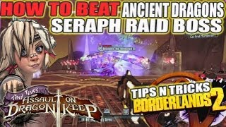 How To Beat Ancient Dragons Seraph Raid Boss Tutorial: Borderlands 2 Tiny TIna DLC