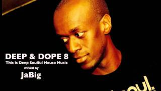 Afro Deep Lounge Soulful Latin House  Playlist DJ  by JaBig DEEP & DOPE 8