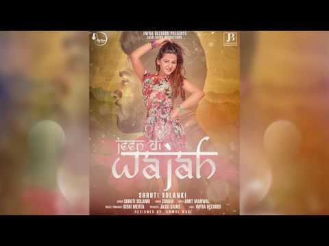 JEEN DI WAJAH(Full Song) - Shruti Solanki Feat Zoram | Infra Records | Latest Punjabi Songs 2017