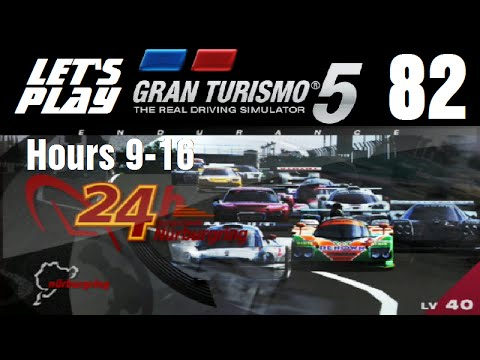 Let's Play Gran Turismo 5 - Part 82 - 24 Hours of Nürburgring - Hours 9-16