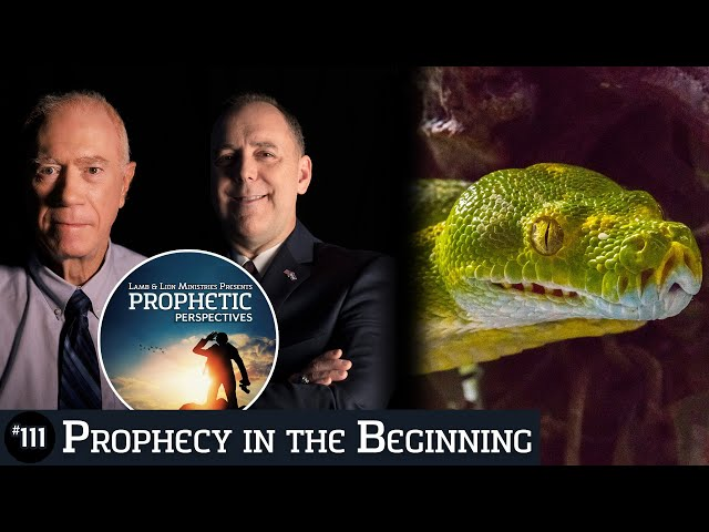 End Time Prophecy in the Beginning | Prophetic Perspectives #111