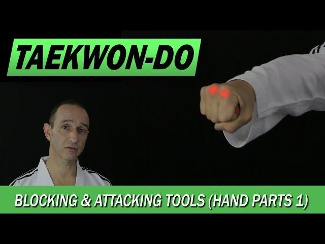 Taekwon-Do: Blocking & Attacking Tools (Hand Parts 1)