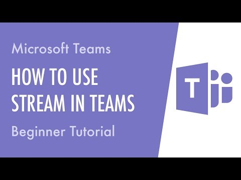 How To Use Microsoft Stream With Microsoft Teams