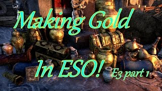 Making Gold in ESO Ep3 Part 1 Farming for Funds! One Tamriel.