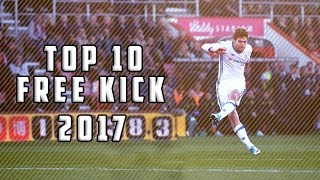 Top 10 amazing free kick 2017 ft. marcos alonso,lionel messi,neymar,ronaldo