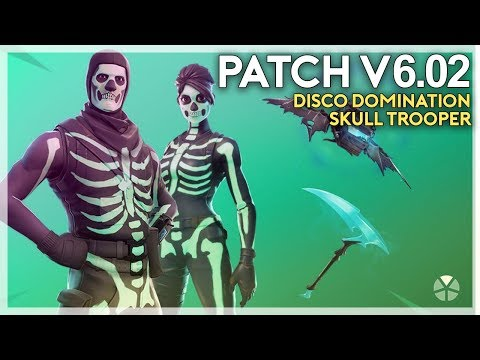 Patch Notes For V6.02, Skull Trooper And DIsco Domination Are Here! (Fortnite Battle Royale)