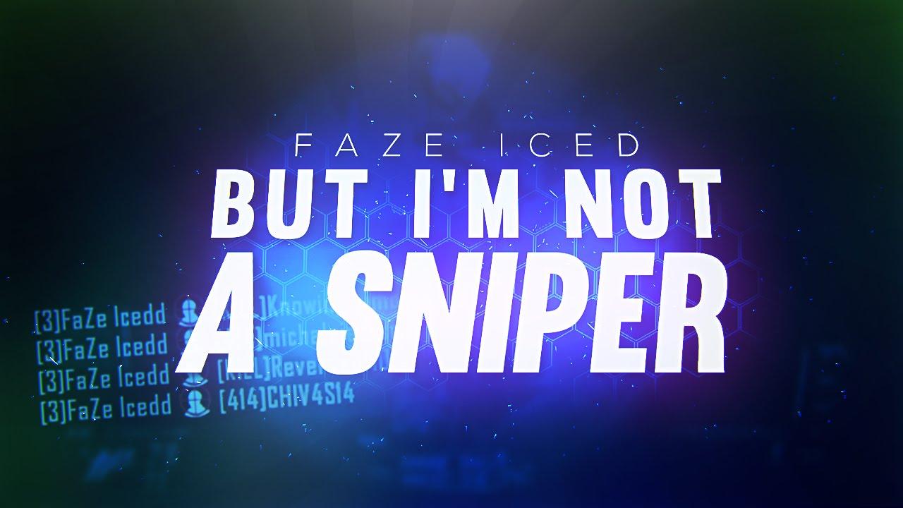 But I'm not a Sniper... - But I'm not a Sniper...