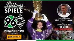 96-LIEBLINGSSPIELE Re-LIVE: Hannover 96 - Borussia M'Gladbach | DFB-Pokalfinale 1992