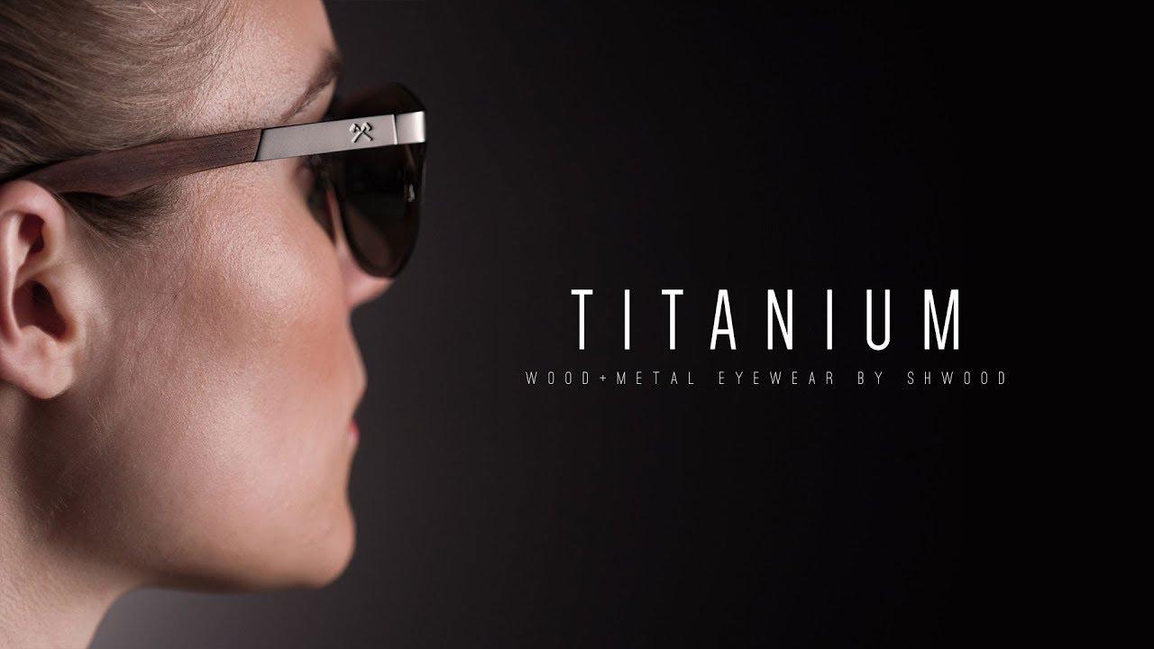 cd2b8e1ab583 Shwood Eyewear Titanium Collection - YouTube