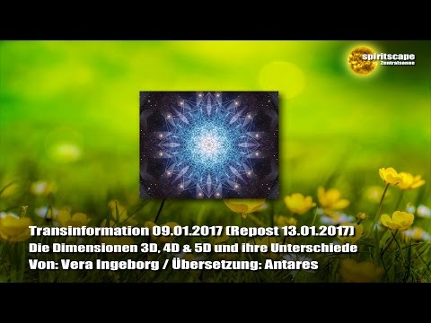 Die Dimensionen 3D, 4D & 5D und ihre Unterschiede (Transinformation 09.01.2017)