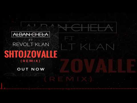 Alban Chela ft. Revolt Klan - Shtojzovalle (Official Remix)