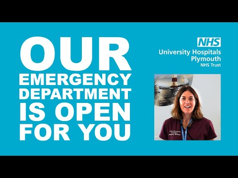 Our Emergency Department is open for you | University Hospitals Plymouth NHS Trust