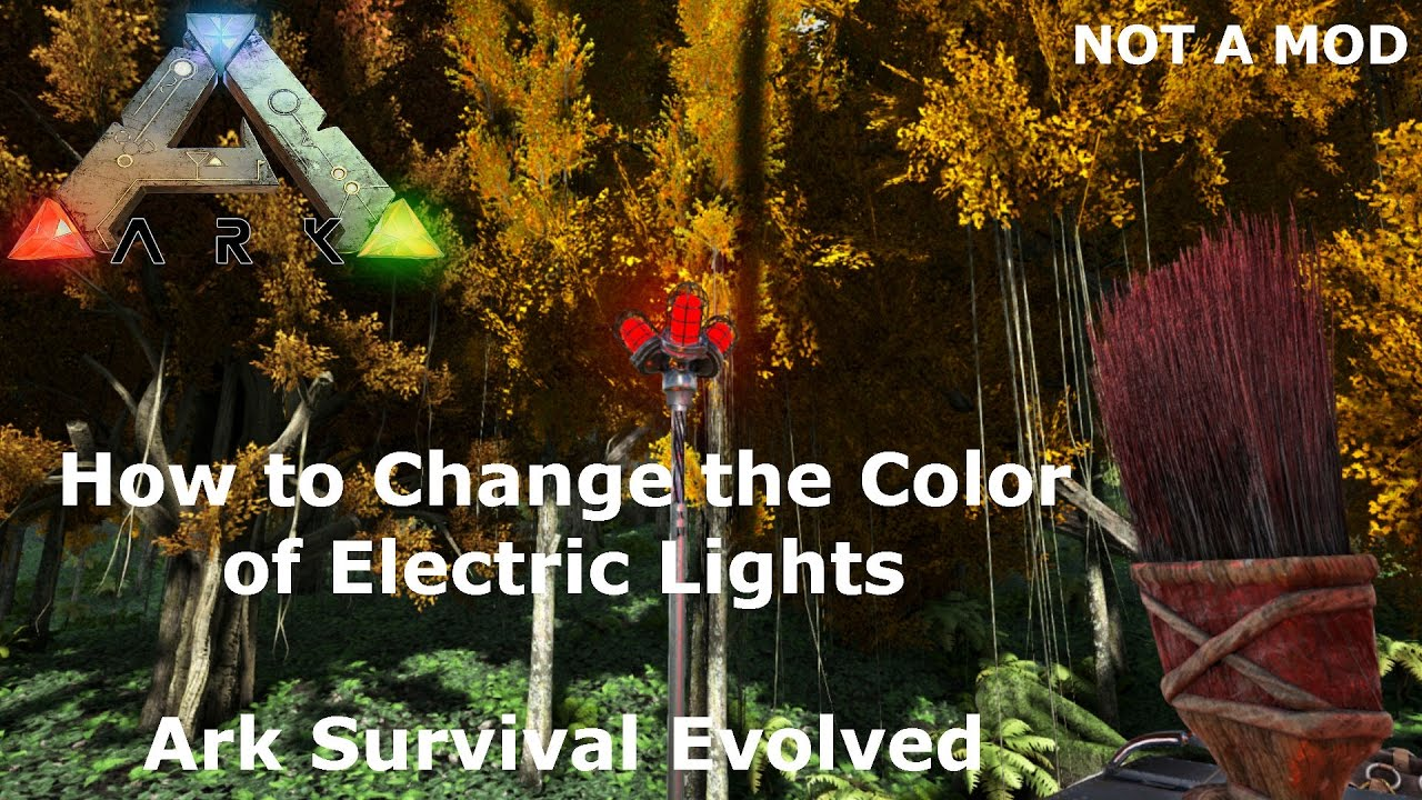 Ark Survival Evolved   How To Change The Color Of The Electric Lights, NOT  A MOD   YouTube