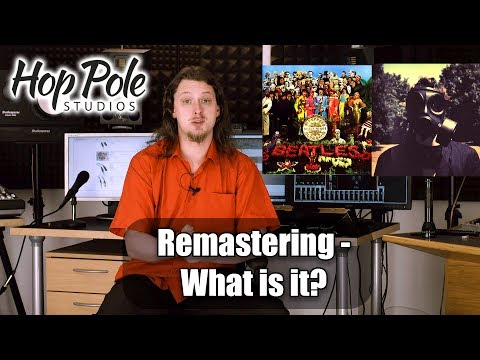 Let's talk about Remastering - what is it and do we need it?