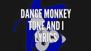 Dance Monkey - Tone and I lyrics Video