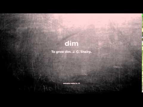 What does dim mean