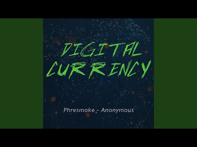 Digital Currency (feat. Anonymous)