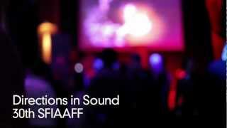 SFIAAFF30 Directions in Sound Re-cap