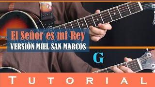 El Señor es mi Rey - Versión Miel San Marcos (Tutorial Guitarra)
