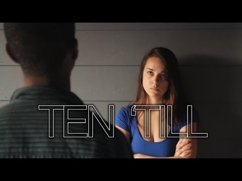 TEN 'TILL (Official Selection of The 2013 Sacramento Film and Music Festival)