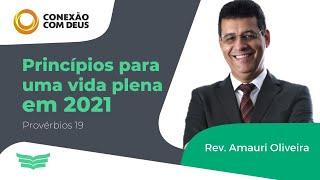 Princípios para uma vida plena em | Rev. Amauri de Oliveira - Pv: 19