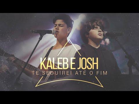 Kaleb E Josh - Te Seguirei Até O Fim (Vídeo Oficial)