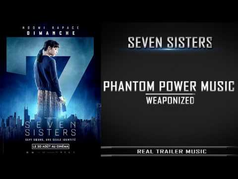 Seven Sisters Trailer #1 Music | Phantom Power Music - Weaponized