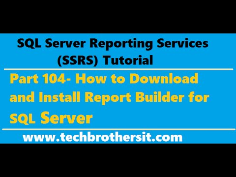 SSRS Tutorial Part 104 - How to Install Report Builder for SQL Server