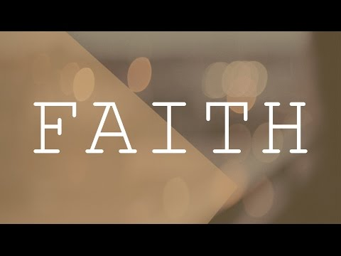 Faith, Part 1