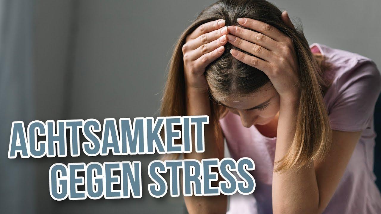 Mit Achtsamkeit gegen Stress