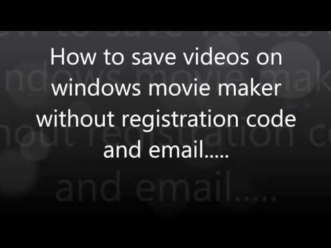 how-to-save-videos-on-windows-movie-maker-without-email-and-registration-code
