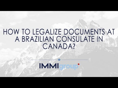 How to legalize documents at a Brazilian Consulate in Canada?