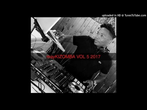 DJ MAY - mayKIZOMBA VOL5 KIZOMBA MIX SEPT 2017