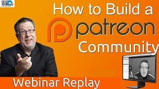 Growing a Patreon Community - A Webinar Replay