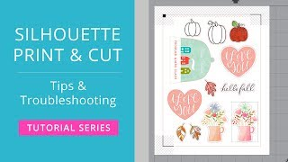 Silhouette Print & Cut Tutorial - Tips & Troubleshooting