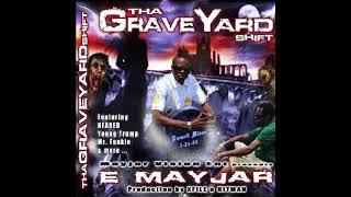 E Mayjar - Mayjar Business - Tha Grave Yard Shift