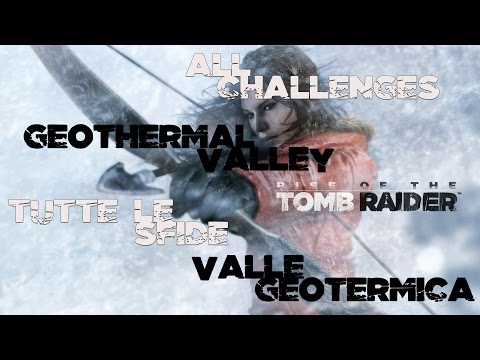 [Trophy Guide] Rise of the Tomb Raider - All Challenges (Geothermal Valley)