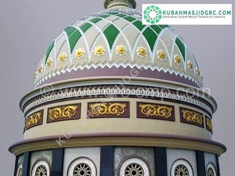 Kontraktor Kubah Masjid Terbaik Di Indonesia Youtube