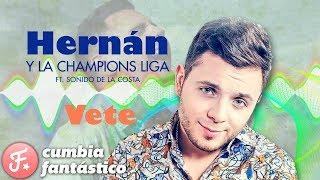 Hernan y La Champion Liga - Vete │ ft Sonido de la Costa